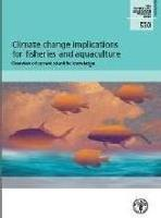 FAO. 2009. Climate change implications for fisheries and aquaculture