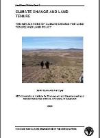 IIED/University of Greenwich/FAO. 2008. Climate change and land tenure. The implications of climate change for land tenure and land policy