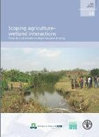 FAO. 2008. Scoping agriculture - wetland interactions. Towards a sustainable multiple-response strategy