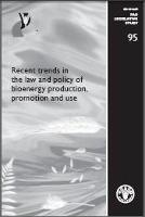 FAO. 2007. Recent Trends in law and policy of bioenergy production, promotion and use