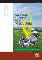 FAO. 2008. The State of Food and Agriculture 2008: Biofuels - prospects, risks and opportunities