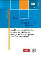 FAO. 2006. Livelihood adaptation to climate variability and change in drought-prone areas of Bangladesh