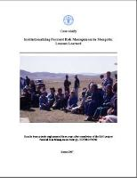 FAO. 2007. Institutionalizing Pastoral Risk Management in Mongolia: Lessons Learned