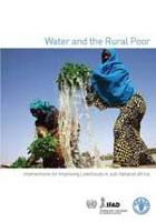 FAO. 2008. Water and the Rural Poor. Interventions for improving livelihoods in sub-Saharan Africa