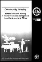 Community Forestry: Herders' Decision-Making in Natural Resources Management in Arid and Semi-arid Africa
