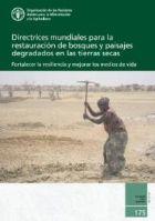 Directrices mundiales para la restauración de bosques y paisajes degradados en las tierras secas