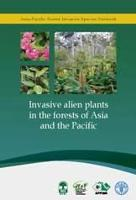 Invasive alien plants in the forests of Asia and the Pacific