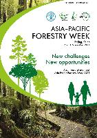 Asia-Pacific Forestry Week. New challenges - New opportunities