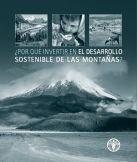 Por qué Invertir en el Desarrollo Sostenible de las Montañas?