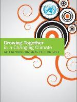 """""""Creciendo Juntos en un Clima Cambiante: Las Naciones Unidas, Personas Jóvenes y Cambio Climático"""""""