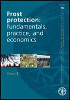 No. 10 - Frost Protection: fundamentals, practice and economics - Volume II , 2005