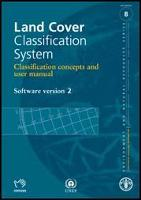 No. 8 - Land Cover Classification System Classification concepts and user manual Software version (2), 2005