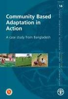No. 14 - Community Based Adaptation in Action - A case study from Bangladesh , 2008