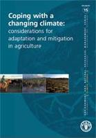 No. 15 - Coping with a changing climate: considerations for adaptation and mitigation in agriculture, 2009