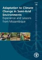 No. 19 - Adaptation to Climate-Change in Semi-Arid Environments - Experience and Lessons from Mozambique