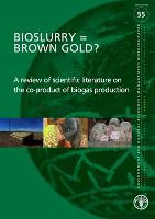 No 55 - BIOSLURRY=BROWN GOLD?