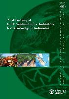 No 60 - Pilot Testing of GBEP Sustainability Indicators for Bioenergy in Indonesia