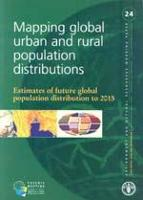 No 24 - Mapping global urban and rural population distributions, Geo-Spatial Data and Information , 2005