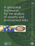 No 25 - A geospatial framework for the analysis of poverty and environment links, 2006