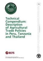 No 36 - Technical Compendium: Description of Agricultural Trade Policies in Peru, Tanzania and Thailand