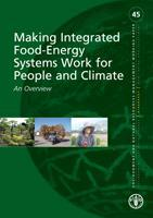 No 45 - Making Integrated Food-Energy Systems Work for People and Climate