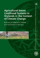 No 38 - Agricultural based Livelihood Systems in Drylands in the Context of Climate Change
