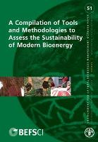 No 51 - A compilation of tools and methodologies to assess the sustainability of modern bioenergy