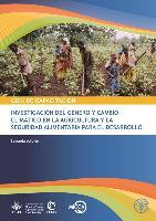 Guía de Capacitación sobre Género y Cambio Climático de la Investigación en Agricultura y Seguridad Alimentaria para el Desarrollo