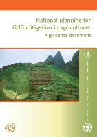 National planning for GHG mitigation in agriculture: A guidance document - MICCA Series 8