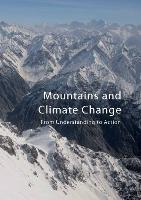 Mountains and Climate Change-From Understanding to Action