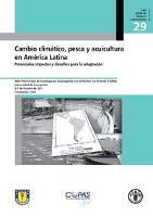 Cambio climático, pesca y acuicultura en América Latina. Potenciales impactos y desafíos para la adaptación
