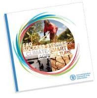 FAO Success Stories on Climate-Smart Agriculture
