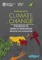 Coping with Climate Change - The Roles of Genetic Resoruces for Food and Agriculture