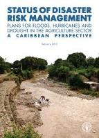 Status of Disaster Risk Management. Plans for Floods, Hurricanes and Drought in the Agriculture Sector. A Caribbean Perspective