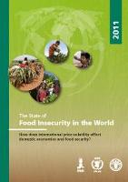 The State of Food Insecurity in the World 2011: How does international price volatility affect domestic economies and food security?