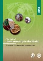 The State of Food Insecurity in the World 2010: Addressing Food Insecurity in Protracted Crises