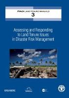 Assessing and Responding to Land Tenure Issues in Disaster Risk Management - Training Manual