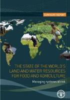 2011, State of the World's Land and Water Resources for Food and Agriculture-Summary