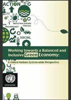 Working towards a balanced and inclusive Green Economy: A United Nations System-wide Perspective