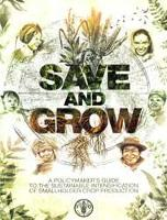 Save and Grow: A policymaker's guide to the sustainable intensification of smallholder crop production