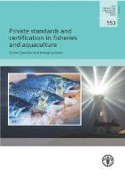 Private standards and certification in fisheries and aquaculture