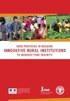 Good Practices in building innovative rural institutions to improve food security