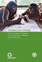 Collaborative Change. A Communication Framework for Climate Change Adaptation and Food Security