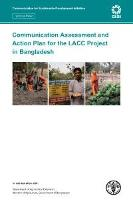 Communication Assessment and Action Plan for the LACC Project in Bangladesh