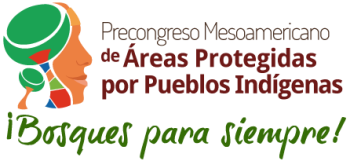 'Forests Forever' - Pre Congress on Protected Areas for Indigenous Peoples (Mesoamerican Alliance of People and Forests) - 17-18 March 2014 - Costa Rica