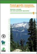 Forest genetic resources conservation and management. Vol. 1: Overview, concepts and some systematic approaches.