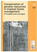 Conservation of genetic resources in tropical forest management – Principles and concepts