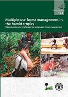 FAO Forestry Paper 173: Multiple-use forest management in the humid tropics