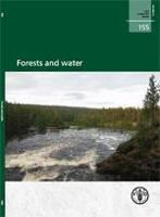 FAO Forestry Paper 155: Forests and water