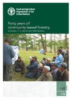 FAO Forestry Paper 176: Forty years of community-based forestry
